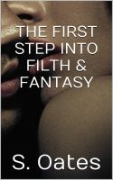 The First Step Into Filth & Fantasy